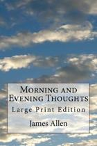 Morning and Evening Thoughts: Large Print Edition