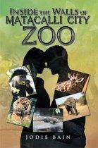 Inside the Walls of Matacalli City Zoo
