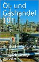Öl und Gashandel 101