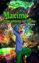 Maxime et les gardiens des Mondes, livre 4