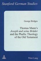 Thomas Mann's Joseph und Seine Bruder and the Phallic Theology of the Old Testament