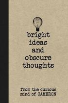Bright Ideas and Obscure Thoughts from the Curious Mind of Cameron