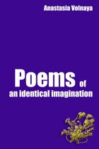 Poems of an identical imagination