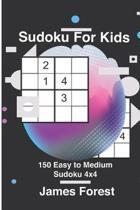 Sudoku for Kids 150 Easy to Medium Sudoku 4x4