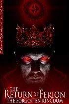 The Return of Ferion: The Forgotten Kingdom