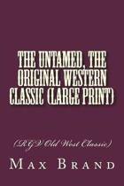The Untamed, the Original Western Classic