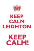 Keep Calm Leighton! Affirmations Workbook Positive Affirmations Workbook Includes