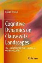 Cognitive Dynamics on Clausewitz Landscapes