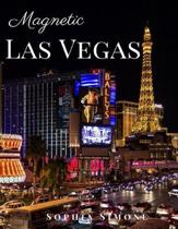 Magnetic Las Vegas: A Beautiful Picture Book Photography Coffee Table Photobook Travel Tour Guide Book with Photos of the Spectacular Neva