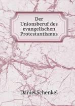 Der Unionsberuf Des Evangelischen Protestantismus