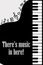 There's Music in Here: DIN-A5 sheet music book with 100 pages of empty staves for composers and music students to note melodies and music