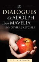The Dialogues of Adolph and Mavelia and Other Sketches