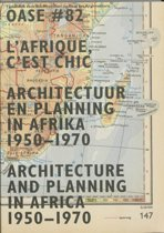OASE 82 architectuur en planning in Afrika, 1950-1970 / Architecture and Planning in Africa, 1950-1970