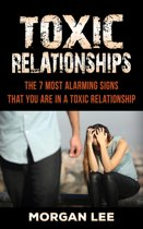 Toxic Relationships: 7 Alarming Signs that you are in a Toxic Relationship