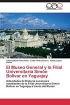 El Museo General y La Filial Universitaria Simon Bolivar En Yaguajay