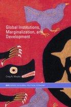 Global Institutions, Marginalization and Development