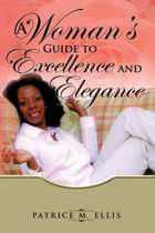 A Woman's Guide to Excellence and Elegance