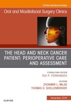 The Head and Neck Cancer Patient: Perioperative Care and Assessment, An Issue of Oral and Maxillofacial Surgery Clinics of North America E-Book