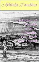 Arkadia, A Druid's Tale & Arkadia, The Dark Mist Legend