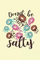 Donut Be Salty