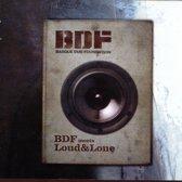 Bdf Meets Loud & Lone