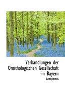 Verhandlungen Der Ornithologischen Gesellschaft in Bayern