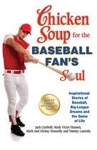 Chicken Soup for the Baseball Fan's Soul