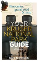 Your Kruger National Park Guide - With Stories