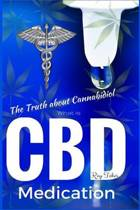 What Is CBD - The Truth about Cannabidiol - Medication