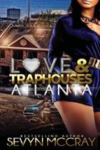 Love and Traphouses Atlanta