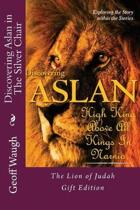 Discovering Aslan in 'the Silver Chair' by C. S. Lewis Gift Edition