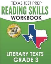 TEXAS TEST PREP Reading Skills Workbook Literary Texts Grade 3: Preparation for the STAAR Reading Tests