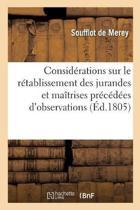 Consid�rations Sur Le R�tablissement Des Jurandes Et Ma�trises Pr�c�d�es d'Observations