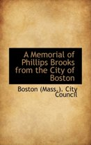 A Memorial of Phillips Brooks from the City of Boston