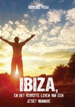 Ibiza, en het verrotte leven van een jetset wannabe