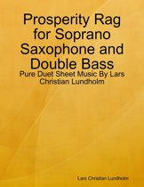Prosperity Rag for Soprano Saxophone and Double Bass - Pure Duet Sheet Music By Lars Christian Lundholm