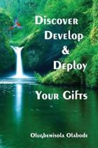Discover, Develop and Deploy Your Gifts