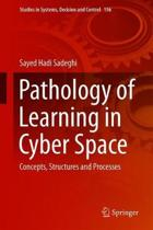 Pathology of Learning in Cyber Space