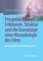 Prosperos B cher. Friktionen, Struktur Und Die Grundz ge Einer Monadologie Des Films