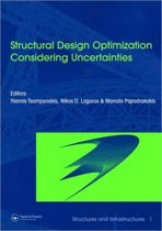 Structural Design Optimization Considering Uncertainties