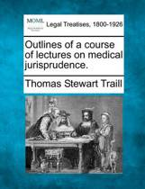 Outlines of a Course of Lectures on Medical Jurisprudence.