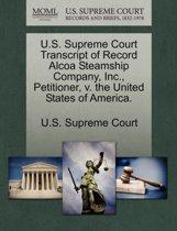 U.S. Supreme Court Transcript of Record ALCOA Steamship Company, Inc., Petitioner, V. the United States of America.