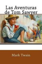 Las Aventuras de Tom Sawyer (Spanish Edition)