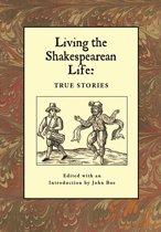 Living the Shakespearean Life