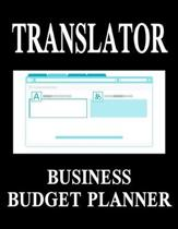 Translator Business Budget Planner: 8.5'' x 11'' Translation Services One Year (12 Month) Organizer to Record Monthly Business Budgets, Income, Expenses