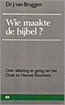 Wie maakte de bijbel?