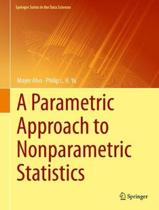 A Parametric Approach to Nonparametric Statistics