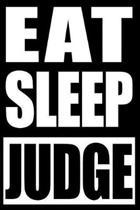 Eat Sleep Judge - Cool Notebook for an Adjudicator, Blank Lined Journal