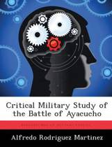 Critical Military Study of the Battle of Ayacucho