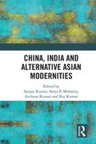 China, India and Alternative Asian Modernities